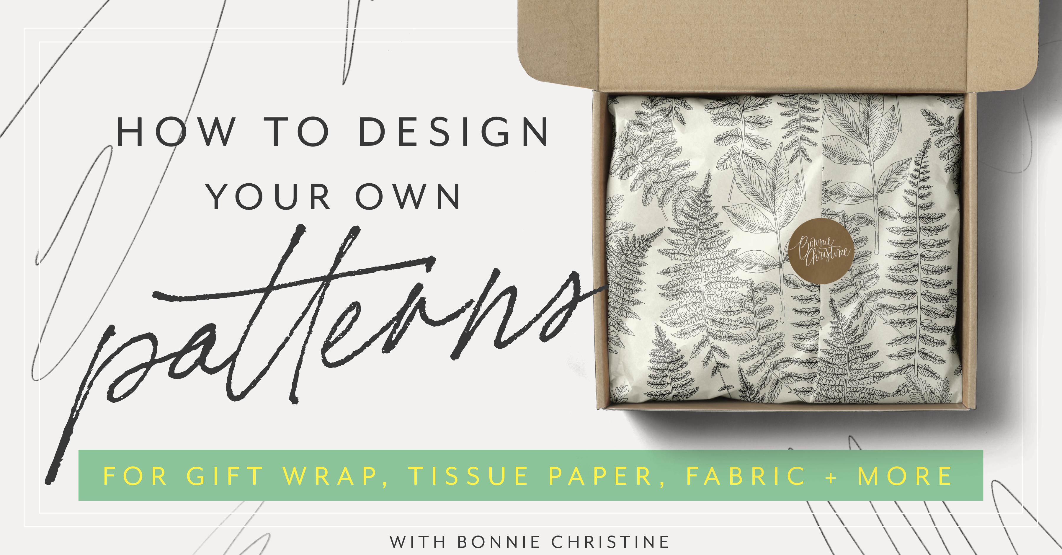 Immersion Course 2020: How to Design your Own Patterns for gift wrap, tissue paper, fabric and more, with Bonnie Christine